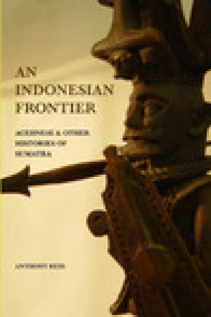 read online An Indonesian Frontier: Acehnese And Other Histories Of Sumatra