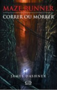 Download Correr ou Morrer (Maze Runner, #1) books