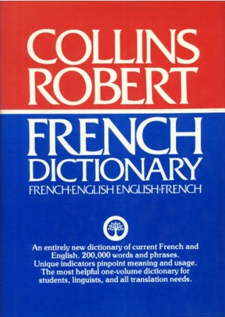 Collins-Robert French-English, English-French Dictionary =: Robert-Collins Dictionnaire Francais-Anglais, Anglais-Francais