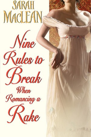 Reading books Nine Rules to Break When Romancing a Rake (Love By Numbers, #1)