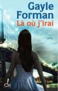 Download L o j'irai (Si je reste, #2) pdf / epub books