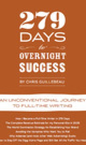 279 Days to Overnight Success: An Unconventional Journey to Full-Time Writing