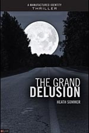Reading books The Grand Delusion (Manufactured Identity, Book #2)