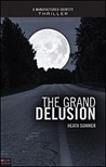 Download The Grand Delusion (Manufactured Identity, Book #2)
