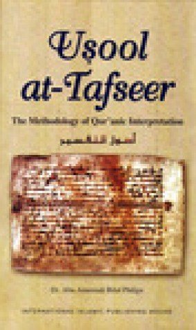 Usool at-Tafseer: The Methodology of Qur'anic Interpretation