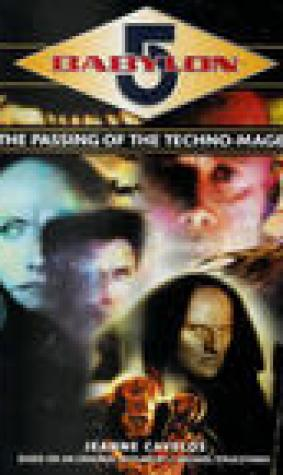 The Passing of the Techno-Mages (Babylon 5: The Passing of the Techno-Mages, #1-3)