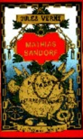 Mathias Sandorf (His Voyages Extraordinaires)