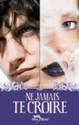 Download Ne jamais te croire (Wicked lovely, #2) books