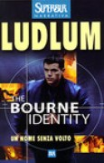 Download The Bourne Identity: Un nome senza volto books