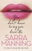 Download You Don't Have to Say You Love Me books