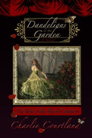 Reading books Dandelions in the Garden (Countess Elizabeth Bathory, #1)