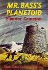 Mr. Bass's Planetoid (Mushroom Planet, #3)