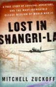 Download Lost in Shangri-la: A True Story of Survival, Adventure, and the Most Incredible Rescue Mission of World War II books
