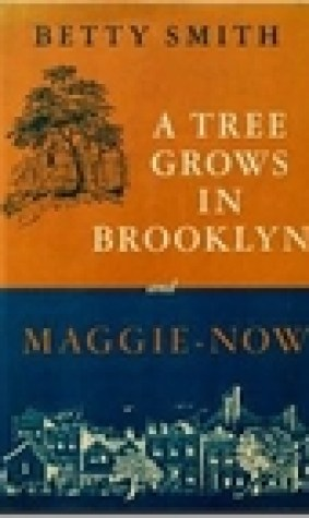 A Tree Grows in Brooklyn & Maggie-Now