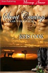 Secret Cravings (Texas Wolf Pack, #1)