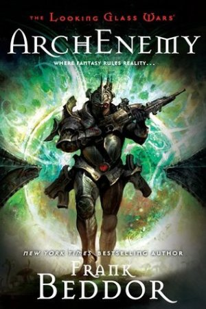 read online ArchEnemy (The Looking Glass Wars, #3)