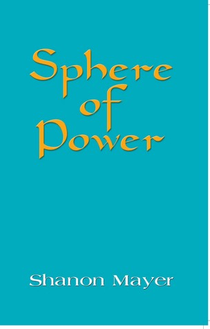 Sphere of Power (Chronicles of the Chosen, #1)