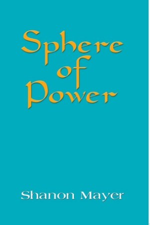 read online Sphere of Power (Chronicles of the Chosen, #1)