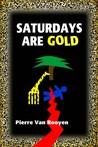 Saturdays Are Gold