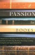 Download A Passion for Books: A Book Lover's Treasury of Stories, Essays, Humor, Love and Lists on Collecting, Reading, Borrowing, Lending, Caring for, and Appreciating Books books