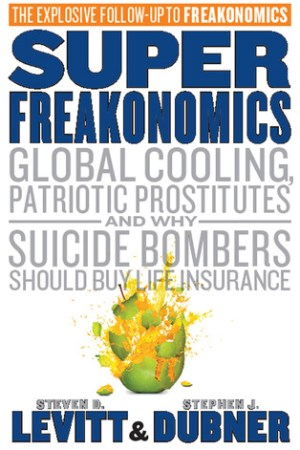 Reading books SuperFreakonomics: Global Cooling, Patriotic Prostitutes And Why Suicide Bombers Should Buy Life Insurance