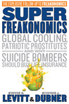 Download SuperFreakonomics: Global Cooling, Patriotic Prostitutes And Why Suicide Bombers Should Buy Life Insurance
