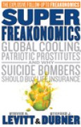 Download SuperFreakonomics: Global Cooling, Patriotic Prostitutes And Why Suicide Bombers Should Buy Life Insurance books