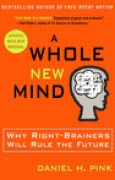 Download A Whole New Mind: Why Right-Brainers Will Rule the Future books