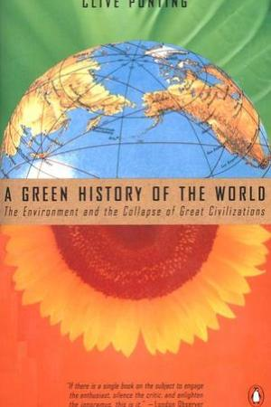 Reading books A Green History of the World: The Environment & the Collapse of Great Civilizations