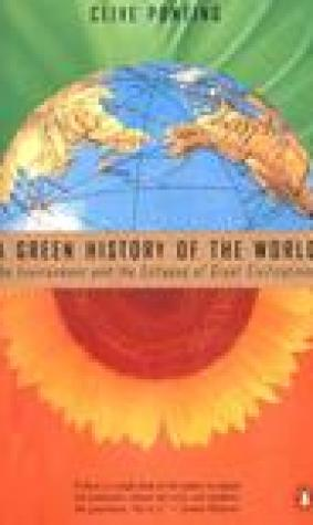 A Green History of the World: The Environment & the Collapse of Great Civilizations
