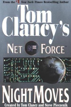 read online Night Moves (Tom Clancy's Net Force, #3)