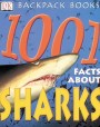 1001 Facts about Sharks (DK Backpack Books)