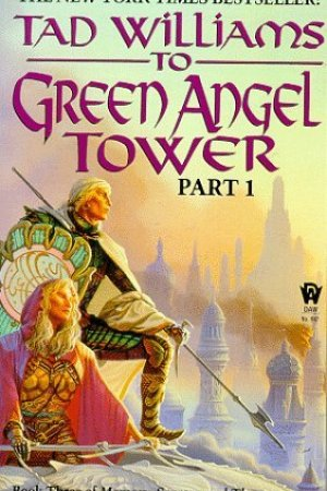 Reading books To Green Angel Tower, Part 1 (Memory, Sorrow, and Thorn, #3; Part 1)