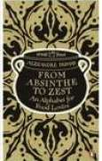Download From Absinthe to Zest: An Alphabet for Food Lovers (Grand dictionnaire de cuisine) pdf / epub books