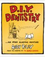 D.I.Y. Dentistry and Other Alarming Inventions