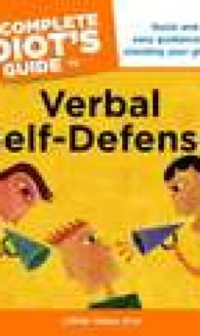 The Complete Idiot's Guide to Verbal Self-Defense: CIG to Verbal Self-Defense, The