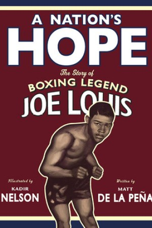 Reading books A Nation's Hope: The Story of Boxing Legend Joe Louis