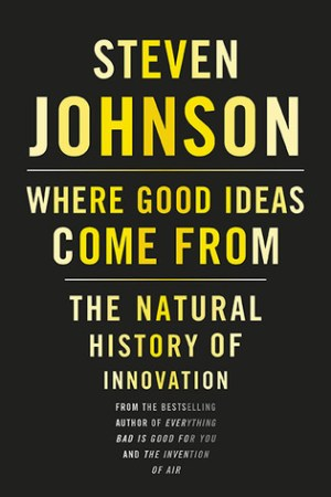 Reading books Where Good Ideas Come From: The Natural History of Innovation