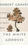 Download The White Goddess: A Historical Grammar of Poetic Myth, Amended and Enlarged Edition pdf / epub books
