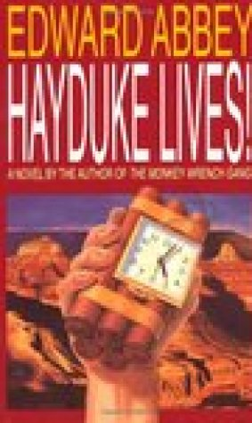 Hayduke Lives! (Monkey Wrench Gang, #2)