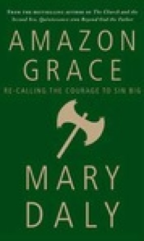 Amazon Grace: Re-Calling the Courage to Sin Big