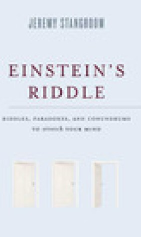 Einstein's Riddle: Riddles, Paradoxes, and Conundrums to Stretch Your Mind