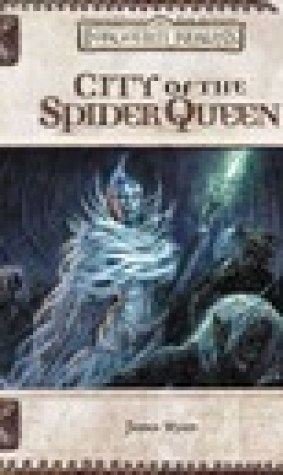 City of the Spider Queen (Dungeons and Dragons: Forgotten Realms, Game Adventure) (Forgotten Realms Campaign Setting
