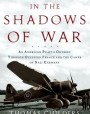 In the Shadows of War: An American Pilot's Odyssey Through Occupied France and the Camps of Nazi Germany