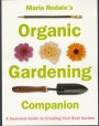 Maria Rodale's Organic Gardening Companion: A Seasonal Guide to Creating Your Best Garden