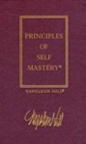 The Law of Success, Volume I: The Principles of Self-Mastery