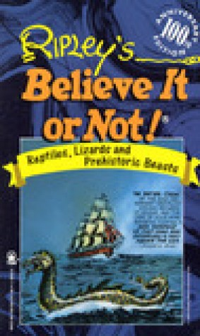 Ripley's Believe It or Not!: Reptiles, Lizards, and Prehistoric Beasts