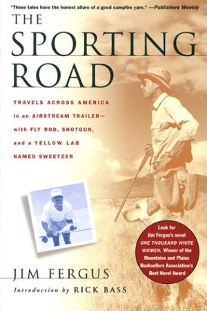 Reading books The Sporting Road: Travels Across America in an Airstream Trailer--with Fly Rod, Shotgun, and a Yellow Lab Named Sweetzer