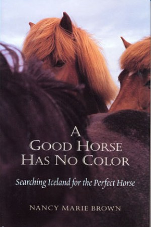 Reading books A Good Horse Has No Color: Searching Iceland for the Perfect Horse