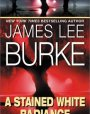 A Stained White Radiance (Dave Robicheaux, #5)